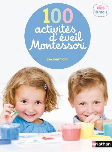 100 activités d'éveil Montessori (1 - 4 ans) de HERRMANN, EVE (2013) Broché