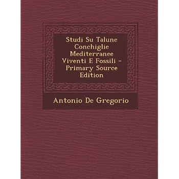 Studi Su Talune Conchiglie Mediterranee Viventi E Fossili