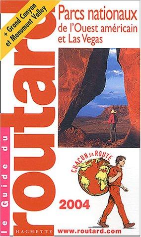 Guide du Routard : Parcs nationaux : Ouest américain 2004