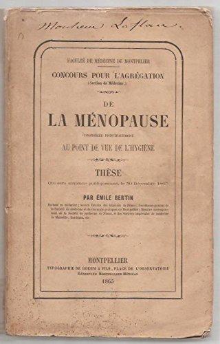 De la ménopause considérée principalement au point de vue de l'hygiène.