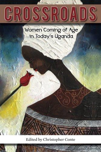Crossroads: Women Coming of Age in Today's Uganda
