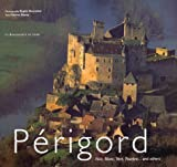 Périgord : Noir, Blanc, Vert, Pourpre... and others