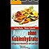 Rezepte ohne Kohlenhydrate: Abnehmen mit Low Carb Rezepten (Diät Kochbuch 1)