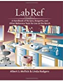 Lab Ref: v. 1: Handbook of Recipes, Reagents and Other Reference Tools for Use at the...