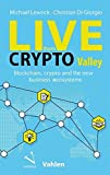 Live from Crypto Valley: Blockchain, crypto and the new business ecosystems