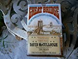 The Great Bridge : The Epic Story of the Building of the Brooklyn Bridge by David McCullough (1982-08-02)