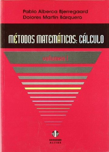 Métodos matemáticos: Cálculo. Volumen 1