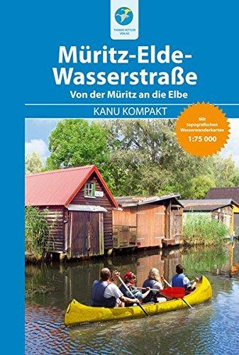 Preisvergleich Produktbild Kanu Kompakt Müritz-Elde-Wasserstraße: mit topografischen Wasserwanderkarten 1:75000