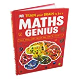 Train Your Brain To Be A Maths Genius - Your brilliant brain and how to train it