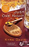 [Just One Night] (By: Kyra Davis) [published: June, 2014]