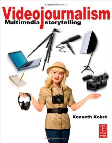 Videojournalism: Multimedia Storytelling by Kobre, Kenneth published by Focal Press (2012)