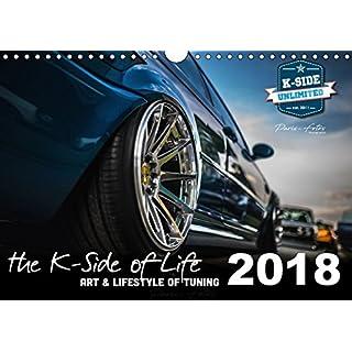 The K-Side of Life - ART AND LIFESTYLE OF TUNING 2018 (Wandkalender 2018 DIN A4 quer): Impressionen eines kleinen und feinen Tuningevents - edle ... 14 Seiten ) (CALVENDO Mobilitaet)