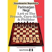 E4 vs the French, Caro-Kann & Philidor (Grandmaster Repertoire)