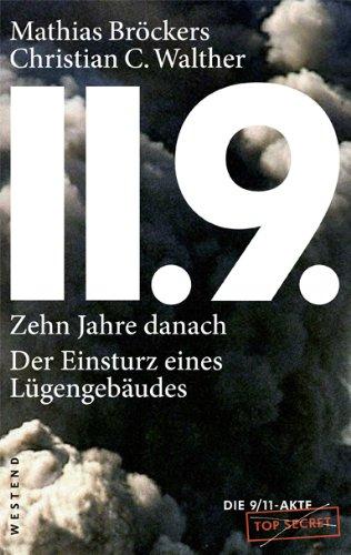 Buchseite und Rezensionen zu '11.9. - zehn Jahre danach: Der Einsturz eines Lügengebäudes' von Mathias Bröckers