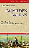 Im wilden Balkan: Vom Berg Olymp bis zur albanischen Adriaküste um 1830. Edition Erdmann