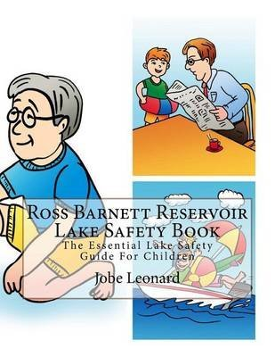 [(Ross Barnett Reservoir Lake Safety Book : The Essential Lake Safety Guide for Children)] [By (author) Jobe Leonard] published on (January, 2015)