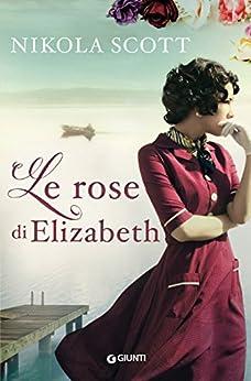 Le rose di Elizabeth di [Scott, Nikola]