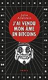 J'ai vendu mon âme en bitcoins par Adelstein
