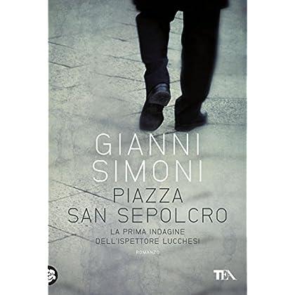 Piazza San Sepolcro: Un'indagine Del Commissario Lucchesi