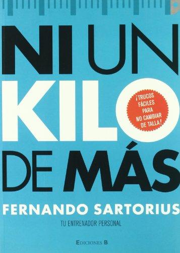 Ni un kilo más por Fernando Sartorius
