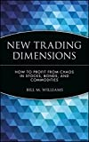 New Trading Dimensions: How to Profit from Chaos in Stocks, Bonds, and Commodities (A Marketplace Book)