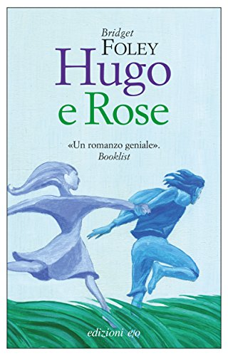 Hugo e Rose di [Foley, Bridget]