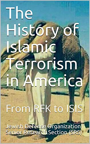 The History of Islamic Terrorism in America: From RFK to ISIS (English Edition)