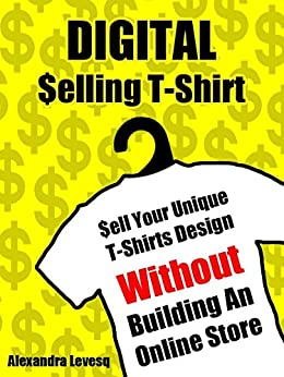 Digital selling t shirt sell your unique t shirts design for Create and sell t shirts online