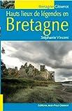 hauts lieux de légendes en Bretagne