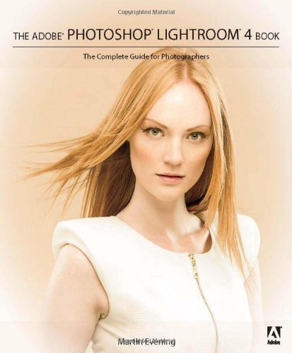 Adobe Photoshop Lightroom 4 Book: The Complete Guide for Photographers, The (Edition 1) by Evening, Martin [Paperback(2012¡ê?]