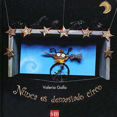 Nunca Es Demasiado Circo/There's Never Enough Circus (Giraluna) por Valeria Gallo Lopez De Lara