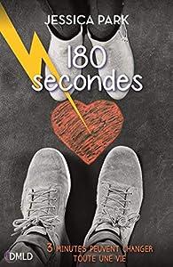 180 secondes par Jessica Park