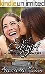 Chef Cutegirl: A Sweet Lesbian Romanc...