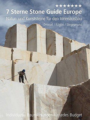 7 Sterne Stone Guide Europe. Natur- und Kunststeine für den Innenausbau