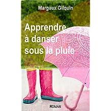 Apprendre à danser sous la pluie
