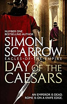 Day of the Caesars (Eagles of the Empire 16) by [Scarrow, Simon]
