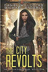 The City Revolts: Age Of Madness - A Kurtherian Gambit Series (The Caitlin Chronicles) Paperback
