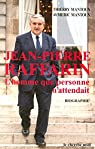Jean-Pierre Raffarin : L'homme que personne n'attendait par Mantoux