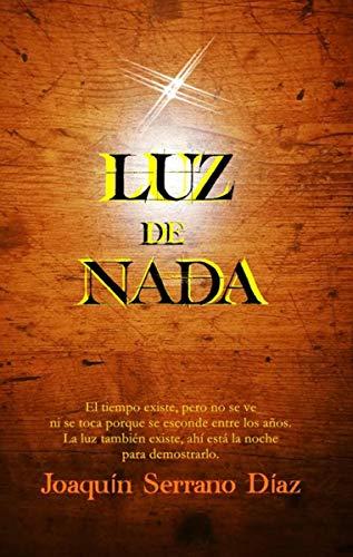 LUZ DE NADA eBook: JOAQUÍN SERRANO DÍAZ: Amazon.es: Tienda Kindle