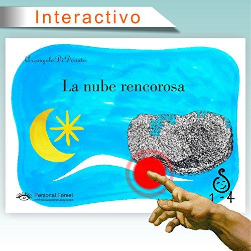 La nube rencorosa: e-book interactivo para niños de hasta 4 años (1-4 nº 2) por Arcangelo Di Donato