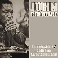 John Coltrane: Impressions/coltrane Live At Birdland