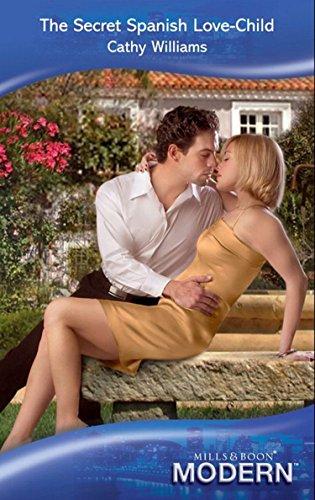 The Secret Spanish Love-Child (Mills & Boon Modern)