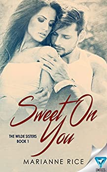 Sweet On You (The Wilde Sisters Book 1) by [Rice, Marianne]