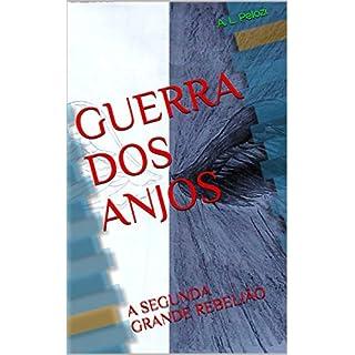 GUERRA DOS ANJOS: A SEGUNDA GRANDE REBELIÃO (Portuguese Edition)
