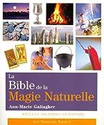 La Bible de la Magie Naturelle de Ann-Marie Gallagher