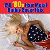 150 '80s Hair Metal Under Cover Hits