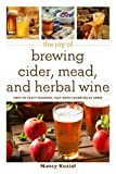 Joy of Brewing Cider, Mead, and Herbal Wine (The Joy of)