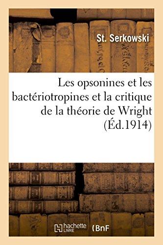 Les Opsonines et les Bacteriotropines au Point de Vue des Expériences Personnelles