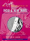 The Virgin Encyclopedia of Indie and New Wave (Virgin Encyclopedias of Popular Music Series)