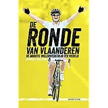 De Ronde: Over de zwaarste wielerwedstrijd ter wereld